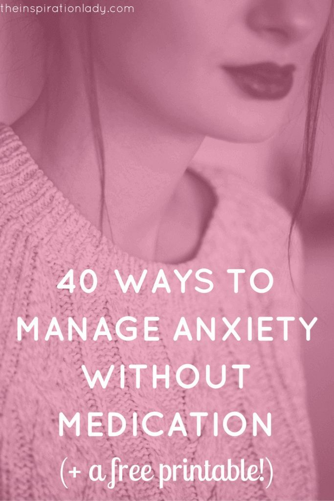 40 Ways to Manage Anxiety Without Medication