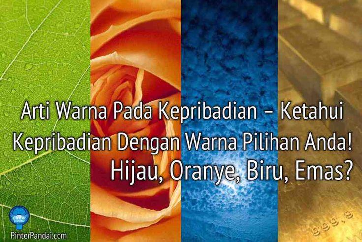 Arti Warna Pada Kepribadian – Ketahui Kepribadian Dengan Warna Pilihan Anda! Hijau, Oranye, Biru, Emas?