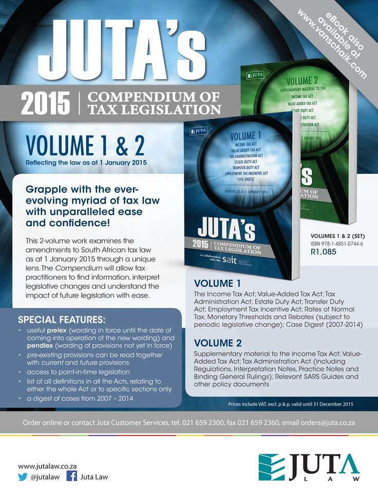 Juta's 2015 Compendium of tax legislation - grapple with the ever-evolving myriad of tax law with unparalleled ease and confidence.   Published by Juta Law