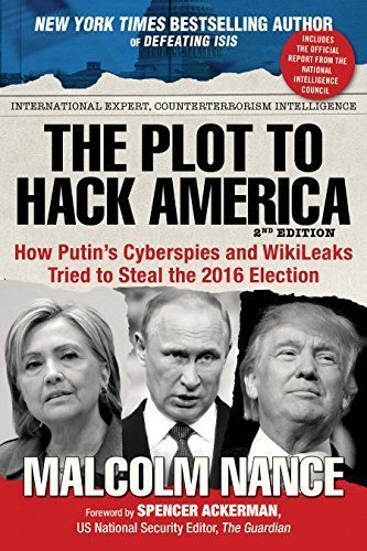 The Plot to Hack America: How Putin's Cyberspies and Wiki
