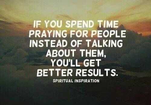 If You Spend Time Praying For People