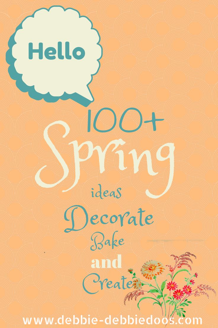 100+ Ideas for the Spring season. Decorate, bake and create.