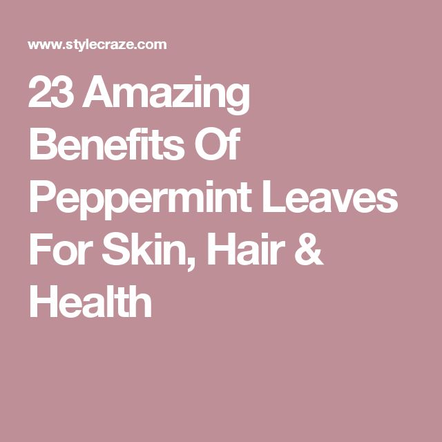 23 Amazing Benefits Of Peppermint Leaves For Skin, Hair & Health