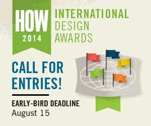 HOW Logo Design Competition & Awards: Need by AUGUST 1, 2014; Details.