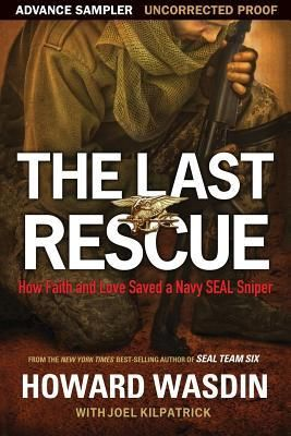The Last Rescue: How Faith and Love Saved a Navy SEAL Sniper. By Howard Wasdin. Call # 967.73 WAS
