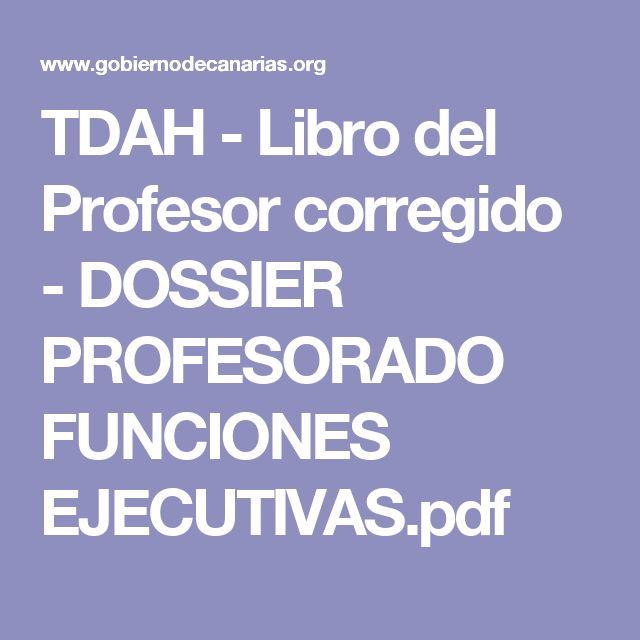 TDAH - Libro del Profesor corregido - DOSSIER PROFESORADO FUNCIONES EJECUTIVAS.pdf