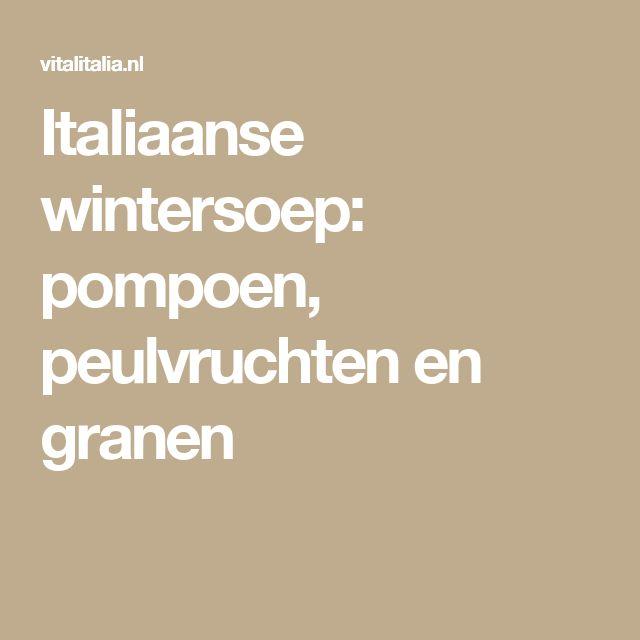 Italiaanse wintersoep: pompoen, peulvruchten en granen