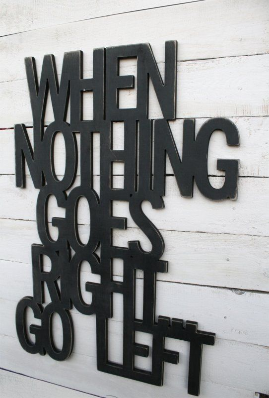 "Wooden sign ""when nothing goes right"""