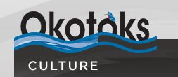Okotoks Art Gallery: Check Out the Exhibits and Events  Rotary Performing Arts Centre:  Find Out About Upcoming Concerts, plays, comedy.  Okotoks Museum & Archives: Learn About Our Community's History