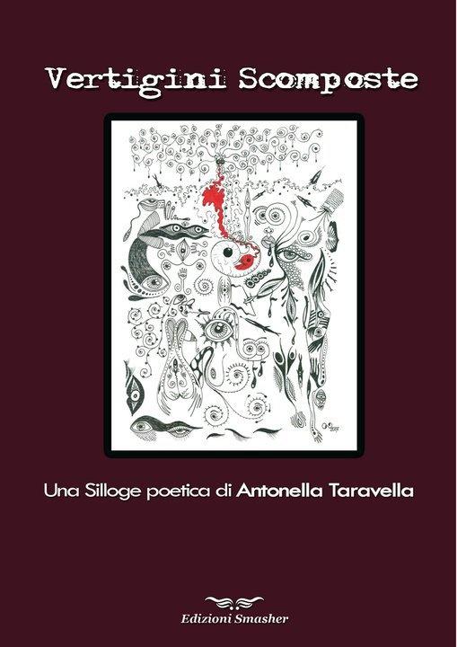 Vertigini scomposte  poesie di Antonella Taravella