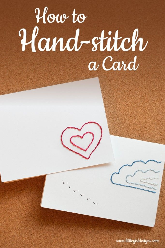 How to Hand-stitch a Card - It is easier than you think to make a darling hand-stitched card! Find the tutorial at littlegirldesigns.com.