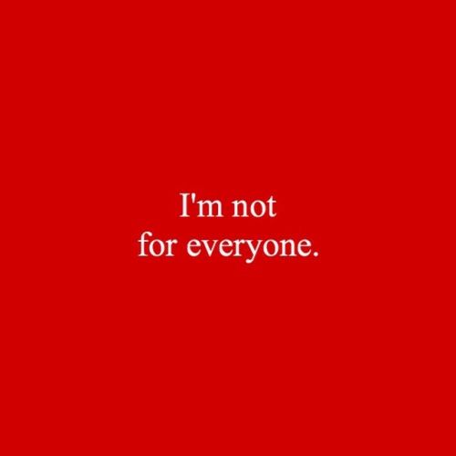 Sometimes it seems I am not for anyone