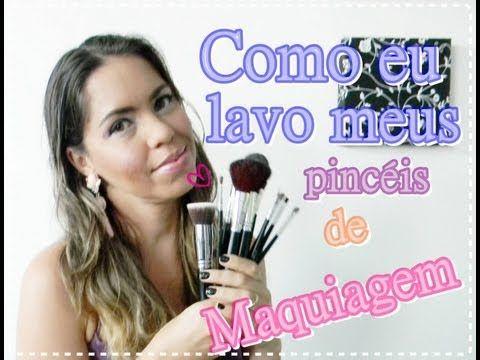 Como lavar pincéis de maquiagem   por Luciana Aragão