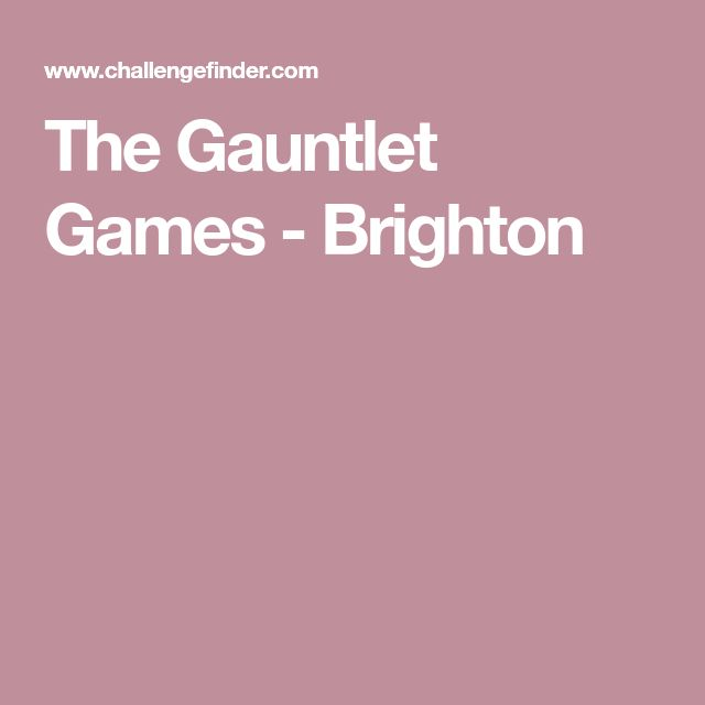 The Gauntlet Games - Brighton