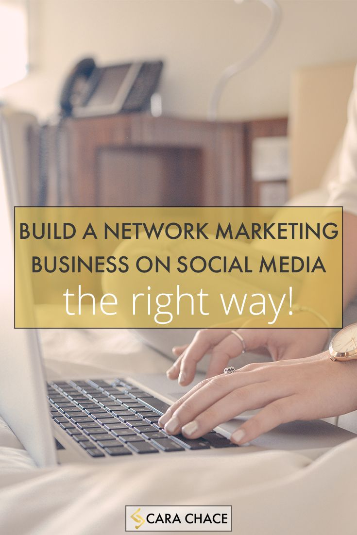 Build a Network Marketing Business on Social Media - The Right Way! carachace.com