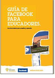 Guia do Facebook para educadores. Uma ferramenta para ensinar e aprender