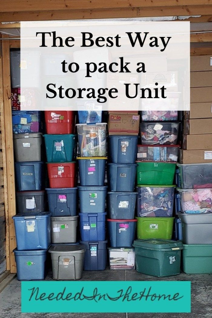 The Best Way To Pack A Storage Unit Neededinthehome Storage Unit Storage Unit Organization Moving And Storage