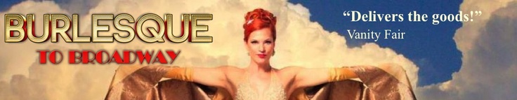 Burlesque to Broadway, Live at River Rock Casino, Vancouver, Saturday, April 6th!