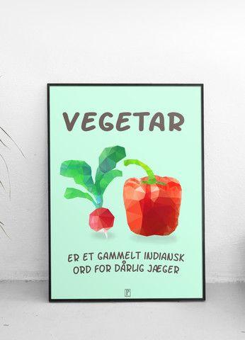 Plakat: Vegetar er et gammelt indiansk ord for dårlig jæger