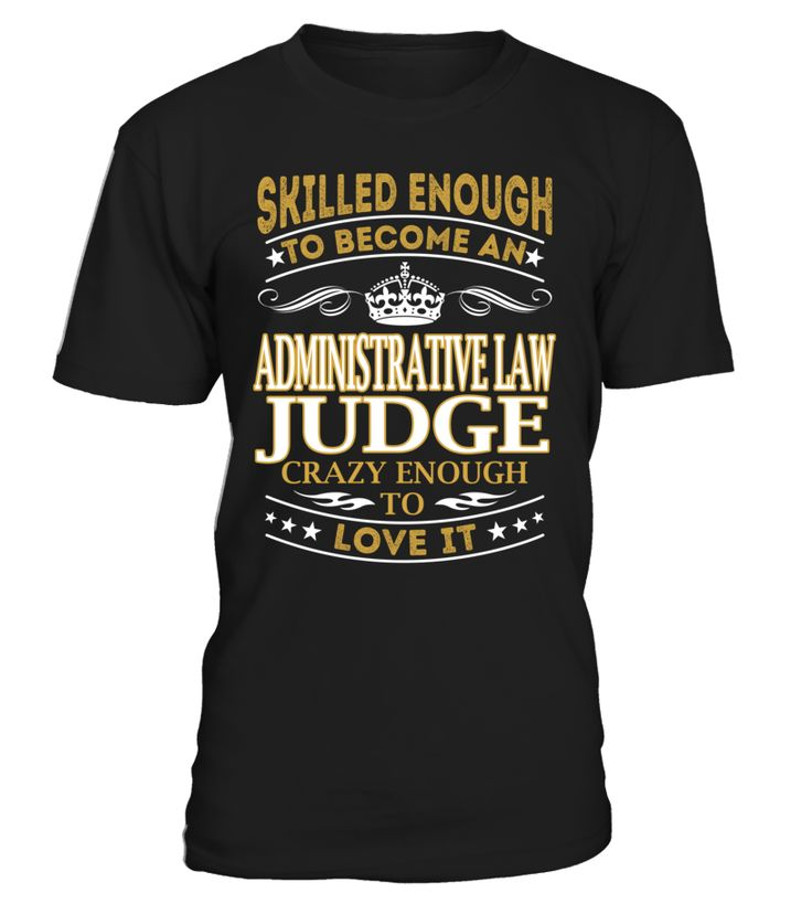 Administrative Law Judge - Skilled Enough To Become #administrativelawjudge