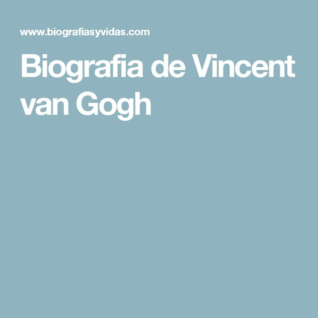 Biografia de Vincent van Gogh
