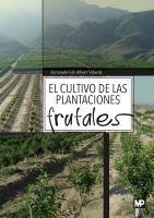 El cultivo de las plantaciones frutales / Fernando Gil-Albert Velarde  Madrid : Mundi Prensa, 2015
