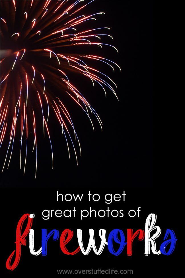 Easy tips on getting great photographs of the fireworks this summer. #overstuffedlife