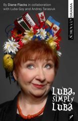 Luba, Simply Luba by Diane Flacks, In collaboration with Luba Goy and Andrey Tarasiuk (Shillingford Publishing): Finalist for the 2014 Kobzar Literary Award
