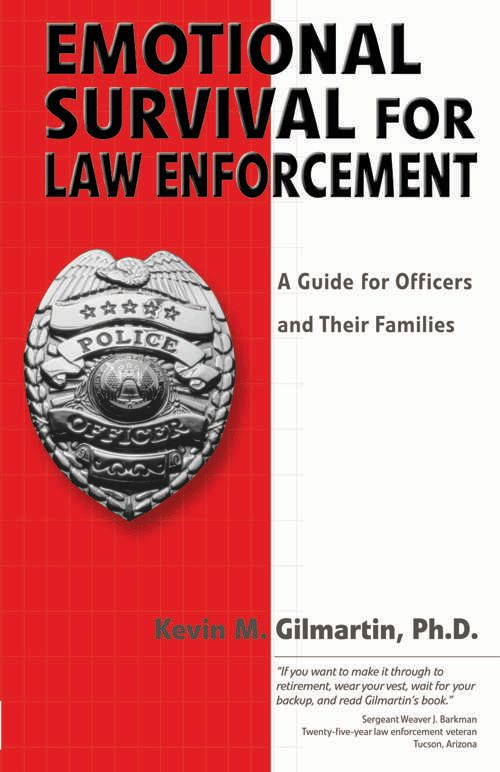 Emotional Survival for Law Enforcement  A Guide for Officers and Their Families