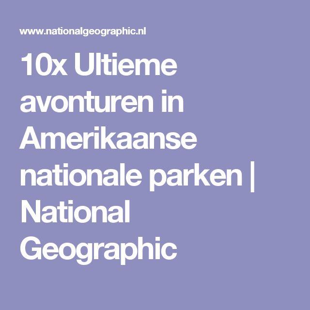 10x Ultieme avonturen in Amerikaanse nationale parken | National Geographic
