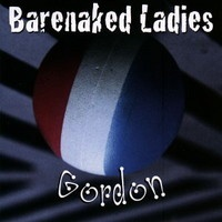 Barenaked Ladies - Gordon;  their first..  One of the best albums ever as far as I'm concerned...