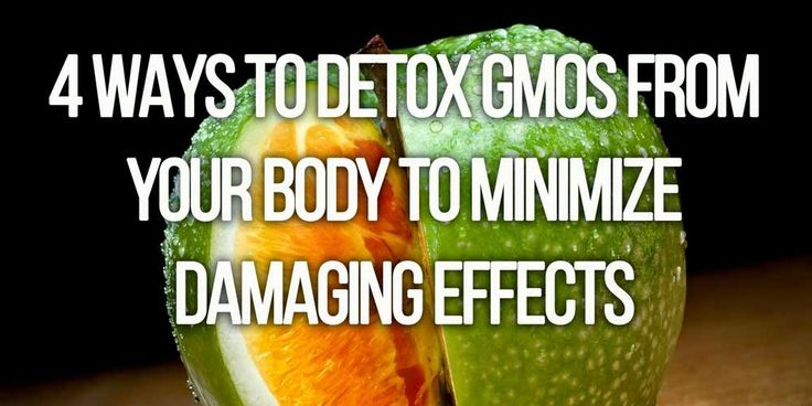 endoRIOT: 4 Ways to Detox GMOs from Your Body to Minimize Damaging Effects