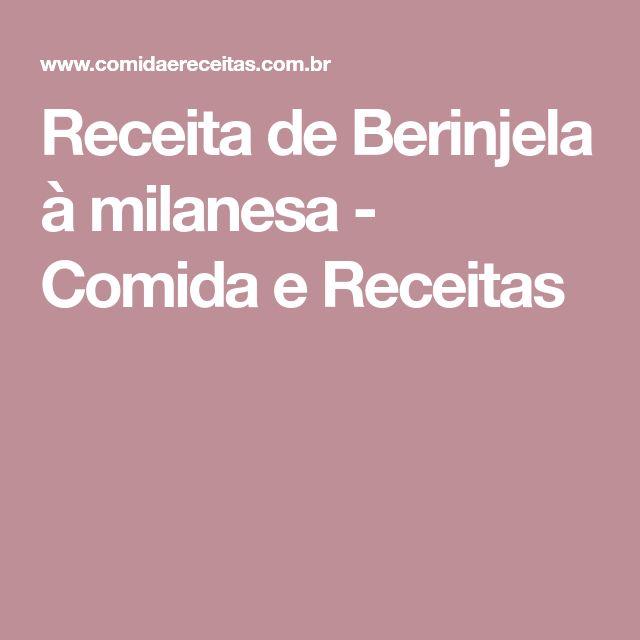 Receita de Berinjela à milanesa - Comida e Receitas