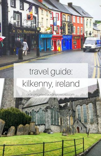 kilkenny, ireland travel guide: what to see, what you eat and what to skip