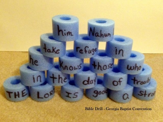 Nahum 1:7 game - Using a pool noodle, cut into 1 1/2 inch pieces.  Write one word per piece.  (Don't forget the reference.)  Have drillers put the verse in order.