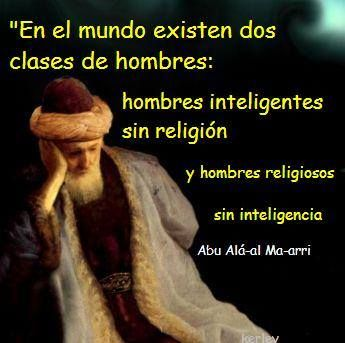 """... """"En el mundo existen dos clases de hombres: hombres inteligentes sin religión y hombres religiosos sin inteligencia""""."""