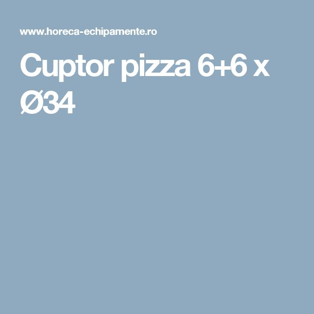 Cuptor pizza 6+6 x Ø34