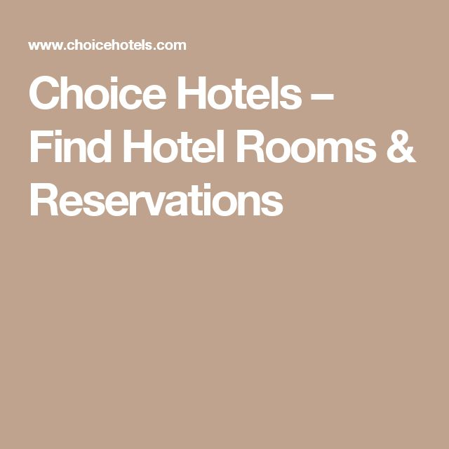 Choice Hotels – Find Hotel Rooms & Reservations