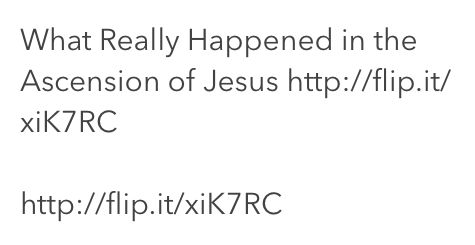 What Really Happened in the Ascension of Jesus http://flip.it/xiK7RC  http://flip.it/xiK7RC