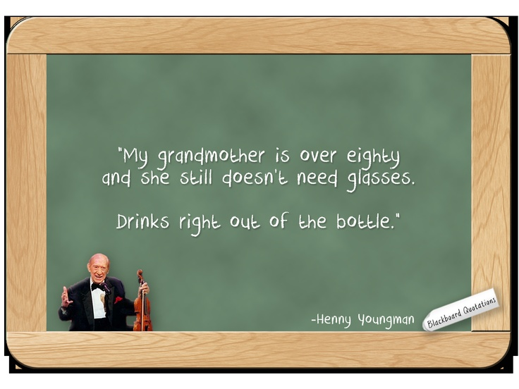 Henny Youngman... on Grandmothers and Glasses
