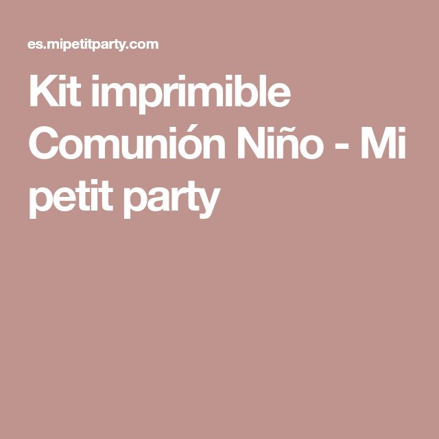 Kit imprimible Comunión Niño - Mi petit party