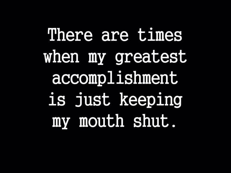 FRANSWAZZ//: there are times when my greatest accomplishment is just keeping my mouth shut.