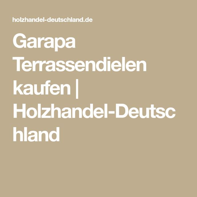 Garapa Terrassendielen kaufen | Holzhandel-Deutschland