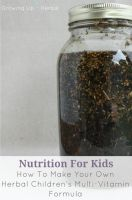 How To Make Your Own Herbal Children's Multi-Vitamin Formula | GrowingUpHerbal.com | Learn to make your own herbal children's multi-vitamin formula to boost your child's nutrition using herbs! It's simple and tastes great!