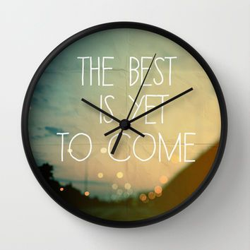 The Best Is Yet To Come Wall Clock by Alicia Bock - InStores