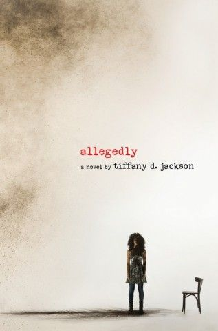 Allegedly – Tiffany D. Jackson https://www.goodreads.com/book/show/30037870-allegedly