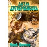 Zaftan Entrepreneurs: Book 1 of the Zaftan Trilogy (Paperback)By Hank Quense