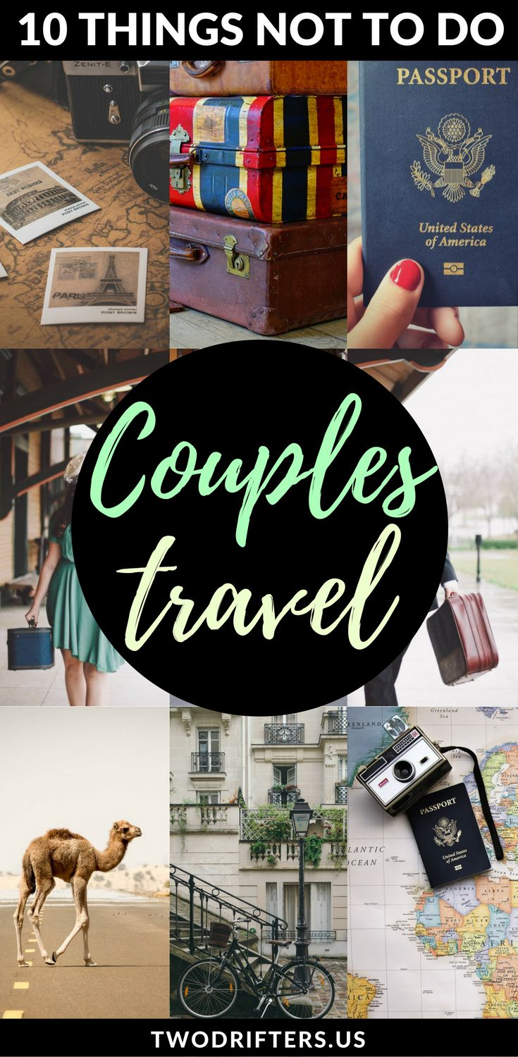 Traveling as a couple? Here's the 10 sins of #CouplesTravel you must avoid. | Traveling with your boyfriend | Travel with significant other | Travel with husband | Travel with your partner | Honeymoon tips