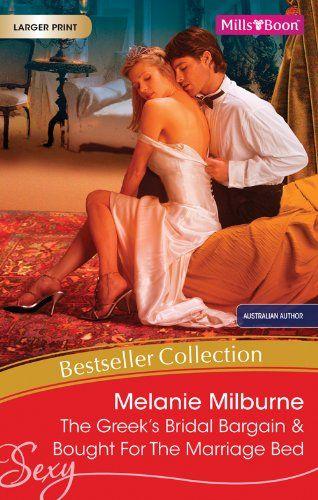 Mills & Boon : Melanie Milburne Bestseller Collection 201104/The Greek's Bridal Bargain/Bought For The Marriage Bed eBook: Melanie Milburne:...