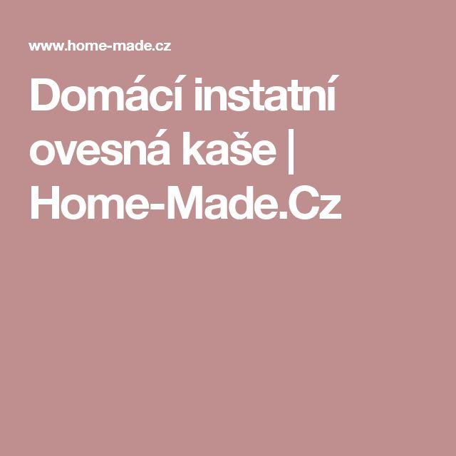Domácí instatní ovesná kaše | Home-Made.Cz